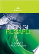 Chirurgia e medicina interna. Contenente: 1:Chirurgia. Basi