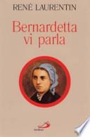 Bernardetta vi parla. La vita dalle sue Parole