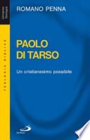 PAOLO DI TARSO - UN  CRISTIANESIMO POSSIBILE