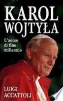 Karol Wojtyla l'uomo di fine millennio