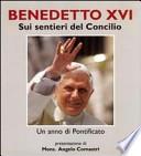 Benedetto XVI  Sui sentieri del concilio