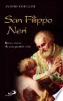 San Filippo Neri. Breve storia di una grande vita