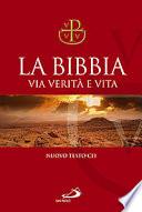 La Bibbia via verità e vita : nuova versione ufficiale della Conferenza Episcopale Italiana