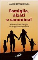 Famiglia, alzati e cammina! Riflessioni sulla famiglia all'insegna della speranza