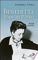 Benedetta Bianchi Porro. Biografia autorizzata