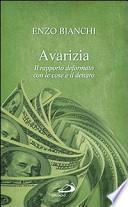 Avarizia. Il rapporto deformato con le cose e il denaro