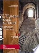 L'Europa degli scrittori. Volume 1A. Dalle origini al Trecento: la formazione del canone Per le Scuole superiori