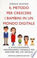 Il metodo per crescere i bambini in un mondo digitale