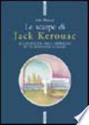 Le scarpe di Jack Kerouac sulla strada, fra le immagini di un mondo in allarme