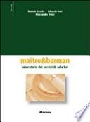 Maitre & barman. Laboratorio dei servizi di sala bar. Per gli Ist. Professionali alberghieri