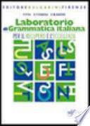 Laboratorio di grammatica italiana. Per la Scuola Media. Con CD-ROM