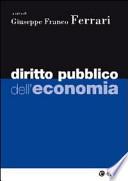 DIRITTO PUBBLICO DELL'ECONOMIA. [ Prima edizione. Milano, EGEA Settembre 2010 ].