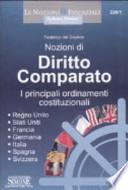 Nozioni di diritto comparato i principali ordinamenti costituzionali : [Regno Unito, Stati Uniti, Francia, Germania, Italia, Spagna, Svizzera]