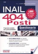 INAIL. 404 posti. Questionario con risposte commentate. Programma completo per la prova preselettiva