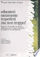 EDUCATORI SANAMENTE IMPERFETTI MA NON TROPPO!
