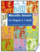 La lingua e i testi. Modulo A-B. La riflessione sulla lingua-I laboratori testuali. Per le Scuole superiori. manca CD-ROM (