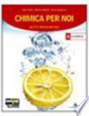 Chimica per noi. Vol. 1-2. Con espansione online. Per i Licei e gli Ist. magistrali.