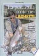 La pesca alla trota nei laghetti