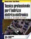 TECNICA PROFESSIONALE PER L'INDIRIZZO ELETTRICO - ELETTRONICO VOLUME 2 SECONDA EDIZIONE