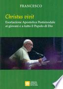 Esortazione apostolica postsinodale «Christus vivit» del santo padre Francesco ai giovani e a tutto il popolo di Dio