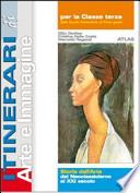 ITINERARI DI ARTE E IMMAGINE PER LA CLASSE TERZA. STORIA DELL'ARTE DAL NEOCLASSICISMO AL XXI SECOLO   +DIGILIBRO+ACTIVEBOOK+LIMBOOK