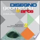 Disegno: geometria e arte. Per le Scuole superiori. Con CD Audio. Con CD-ROM