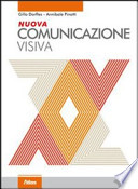Nuova comunicazione visiva. Con espansione online. Per le Scuole superiori