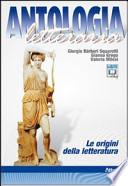 Antologia letteraria. Le origini della letteratura. Con espansione online. Per le Scuole superiori