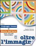 OLTRE L'IMMAGINE LINGUAGGIO VISUALE - STORIA DELL'ARTE