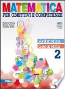 MATEMATICA PER OBIETTIVI E COMPETENZE 2 ARITMETICA + GEOMETRIA 2