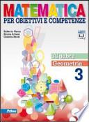 MATEMATICA PER OBIETTIVI E COMPETENZE 3 ALGEBRA + GEOMETRIA 3