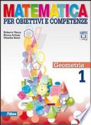 matematica per obiettivi e competenze-Geometria 1