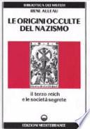 Le origini occulte del nazismo. Il terzo Reich e le società segrete