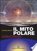 Il mito polare - l'archetipo dei Poli nella scienza, nel simbolismo e nell'occultismo