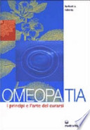 Omeopatia. I principi e l'arte del curarsi