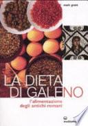 La dieta di Galeno l'alimentazione degli antichi romani