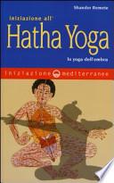 Iniziazione all'Hatha Yoga. Lo yoga dell'ombra