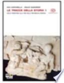 Le tracce della storia1. Dalla preistoria alla fine della repubblica romana