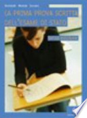 La prima prova scritta dell'esame di Stato. Con espansione online. Per le Scuole superiori
