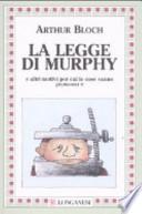 La Legge di Murphy e altri motivi per cui le cose vanno a rovescio