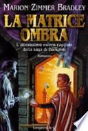 La matrice Ombra - saga dei Darkover