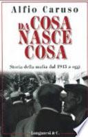 Da cosa nasce cosa - storia della mafia dal 1943 a oggi