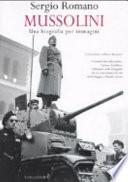 Mussolini una biografia per immagini