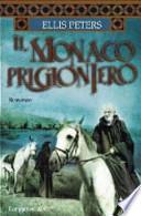 Il monaco prigioniero- Serie Leindagini di Fratello Cadfael