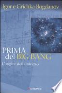 PRIMA DEL BIG BANG, L'ORIGINE DELL'UNIVERSO