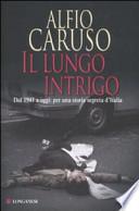 IL LUNGO INTRIGO- DAL 1943 A OGGI: PER UNA STORIA SEGRETA D'ITALIA