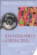 Il matematico e il detective. Come i numeri possono risolvere un caso poliziesco