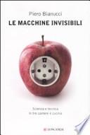 Le macchine invisibili - sceinza e tecnica in tre camere e cucina