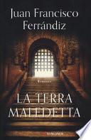LA TERRA MALEDETTA