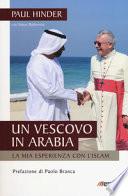 Un vescovo in Arabia. La mia esperienza con l'Islam